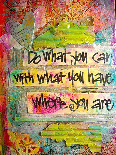 Do what you can ...