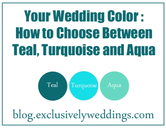 Your wedding color how to choose between teal turquoise - How to make turquoise color ...