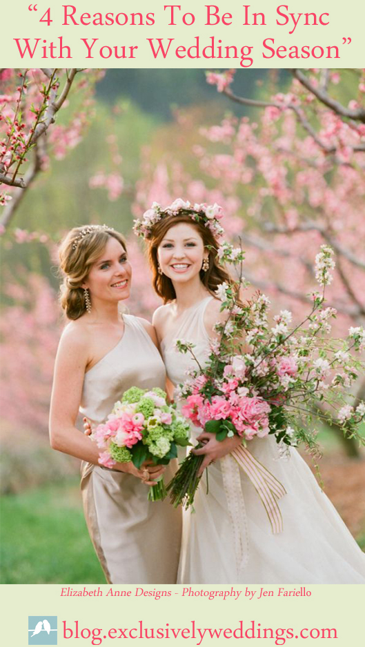 Spring Weddings - 4 Reasons to be in Sync With Your Wedding Season