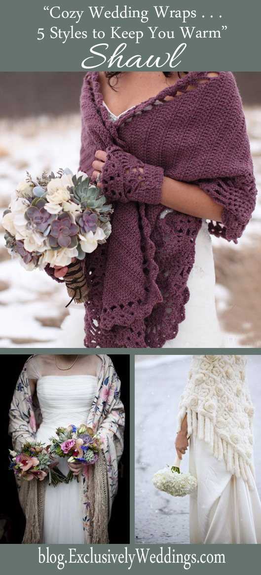 Cozy Wedding Wraps - 5 Styles to Keep You Warm - Shawl