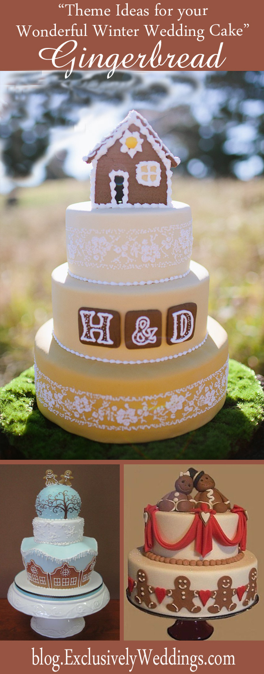 Theme Ideas for Your Wonderful Winter Wedding Cake - Gingerbread